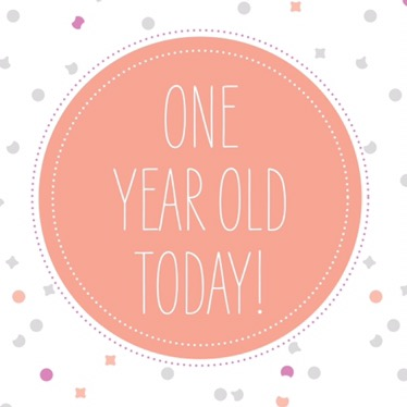 It's our Birthday: 1 YearToday!